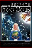 Secrets of Higher Worlds, Larisa Seklitova and Ludmila Strelnikova, 1426965087