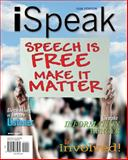 ISpeak : Speech is Free Make It Matter, Nelson, Paul E. and Titsworth, Scott, 0073385085