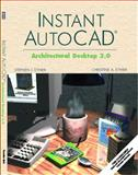 Instant AutoCAD : Architectural Desktop 3.0, Ethier, Stephen J. and Ethier, Christine A., 0130945080