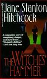 The Witches' Hammer, Jane Stanton Hitchcock, 0451185080