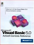 Microsoft Visual Basic 5 Activex Controls Reference : A Complete Description of Each Custom Control in Microsoft Visual 5.0, Microsoft Official Academic Course Staff, 1572315083