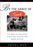 By the Grace of Guile, Loyal Rue, 0195075080