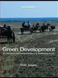 Green Development : Environment and Sustainability in a Developing World, Adams, W. M., 0415395089