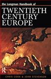 Longman Handbook of Twentieth Century Europe, Cook, Chris and Stevenson, John, 0582235081