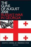 The Guns of August 2008 : Russia's War in Georgia, Svante E. Cornell, 0765625083