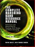 The Complete Marching Band Resource Manual 9780812215083