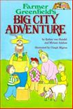 Farmer Greenfield's Big City Adventure, E. Van Handel, 0899065082
