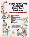 Start Your Own at Home Child Care Business, Gallagher, Patricia C., 0943135087