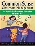 Common-Sense Classroom Management for Special Education Teachers, Grades K-5 9781412915083