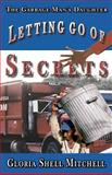 Letting Go of Secrets, Gloria Shell Mitchell, 147514508X
