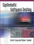 Systematic Software Testing, Craig, Rick D. and Jaskiel, Stefan P., 1580535089