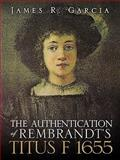The Authentication of Rembrandt's Titus F 1655, James R. Garcia, 1609575083