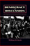 Democracy as Dicussion : Civic Education and the American Forum Movement, Keith, William M., 0739115081