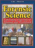 Forensic Science : Scientific and Investigative Techniques, Laboratory Experiment Manual and Workbook, Kubic, Thomas and Petraco, Nicolas, 0849315085