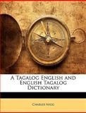 A Tagalog English and English Tagalog Dictionary, Charles Nigg, 1144785081