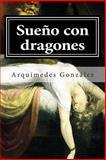 Sueño con Dragones, Arquímedes González, 1492345083