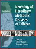 Neurology of Hereditary Metabolic Diseases of Children, Lyon, Gilles and Kolodny, Edwin H., 0071445080