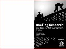 Roofing Research and Standards Development Proceedings, Walter J. Rossiter, 080314508X