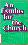 An Exodus for the Church, William F. Keucher, 0817005080