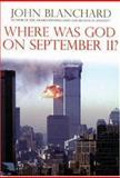 Where Was God on September 11?, John Blanchard, 0852345089