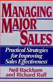 Managing Major Sales, Neil Rackham and Richard Ruff, 0887305083