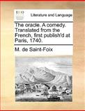 The Oracle a Comedy Translated from the French, First Publish'D at Paris 1740, M. De Saint-Foix, 1170655084
