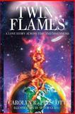 Twin Flames, Carolyn R. Prescott, 1478715081