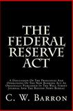 The Federal Reserve Act, C. W. Barron, 1500315087