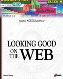 Looking Good on the Web, Gray, Daniel, 1576105083