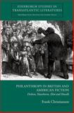 Philanthropy in British and American Fiction : Dickens, Hawthorne, Eliot and Howells, Christianson, Frank and Hogg, James, 0748625089