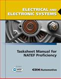 Electrical and Electronic Systems Tasksheet Manual for NATEF Proficiency, Jones and Bartlett Publishers Staff and CDX Automotive Staff, 0763785083