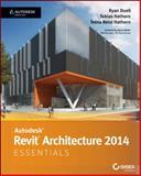 Autodesk Revit Architecture Essentials, Ryan Duell and Tessa Reist Hathorn, 1118575083
