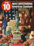 The 10 Most Outstanding American Symbols, Heather Miller, 1554485088
