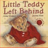 Little Teddy Left Behind, Anne Mangan and Joanne Moss, 156148508X