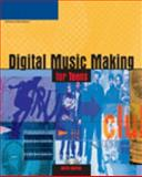 Digital Music Making for Teens, Hagerman, Andrew, 159200508X