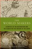 The World Makers : Scientists of the Restoration and the Search for the Origins of the Earth, Poole, William, 1906165084