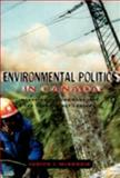 Environmental Politics in Canada : Managing the Commons into the Twenty-First Century, McKenzie, Judith I., 0195415086