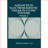 Advances in Electromagnetic Fields in Living Systems, , 0306455080