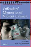 Offenders' Memories of Violent Crimes, , 047001508X