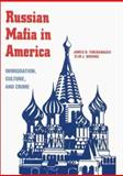 The Russian Mafia in America : Immigration, Culture, and Crime, Finckenauer, James O., 1555535089