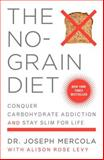 The No-Grain Diet, Joseph Mercola and Alison Rose Levy, 0452285089