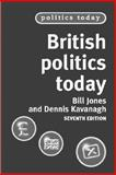 Essentials of British Politics Today, Jones, Bill and Kavanagh, Dennis, 0719065089