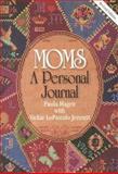 Moms, Paula Hagen and Vickie LoPiccolo Jennett, 0893905089