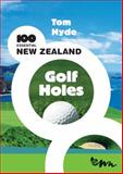 100 Essential New Zealand Golf Holes, Hyde, Tom, 0958275084