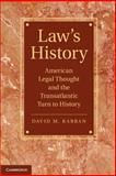 Law's History : American Legal Thought and the Transatlantic Turn to History, Rabban, David M., 1107425085