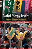 Global Energy Justice : Problems, Principles, and Practices, Sovacool, Benjamin K. and Dworkin, Michael H., 1107665086