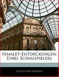 Hamlet-Entdeckungen Eines Schauspielers, Gustav Mai-Rodegg, 1141225085