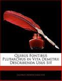 Quibus Fontibus Plutarchus in Vita Demetrii Describenda Usus Sit, Iacobus Moerschbacher, 1141395088