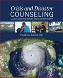 Crisis and Disaster Counseling : Lessons Learned from Hurricane Katrina and Other Disasters, , 141296508X