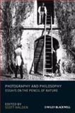 Photography and Philosophy : Essays on the Pencil of Nature, , 1444335081